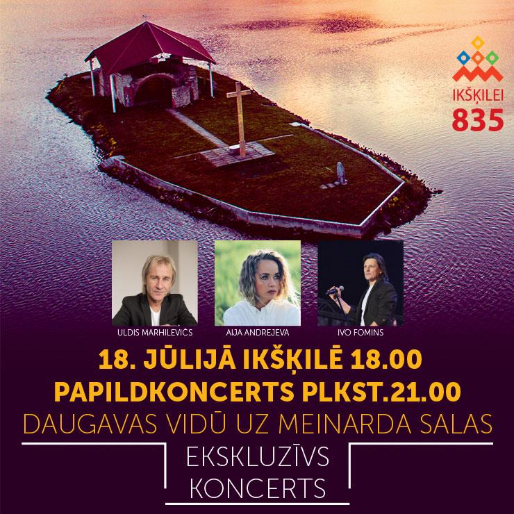 U.Marhilevičs, A.Andrejeva, I.Fomins ekskluzīvs koncerts uz Meinarda salas, 18:00 un 21:00